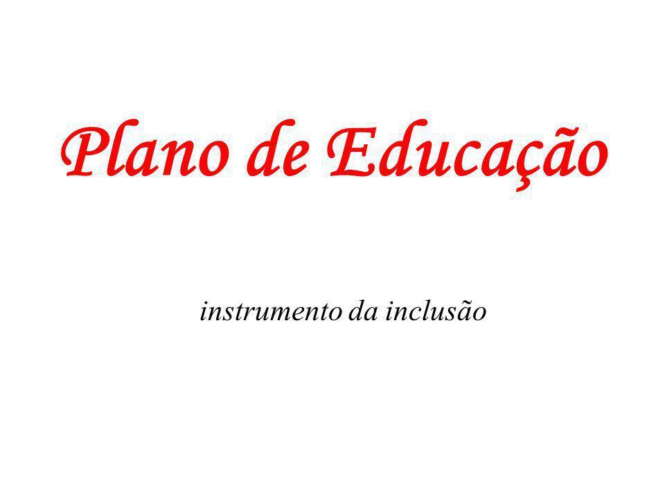 Plano de Educação instrumento da inclusão