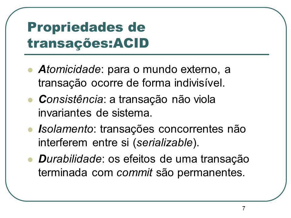 8 Implementação de transações Métodos de controle sobre modificações: Espaço de trabalho privado Log Protocolo de commit em duas fases