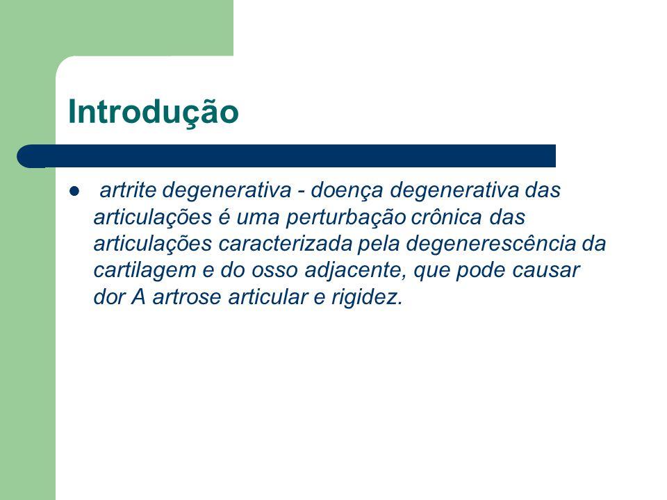 Introdução artrite degenerativa - doença degenerativa das articulações é uma perturbação crônica das articulações caracterizada pela degenerescência d