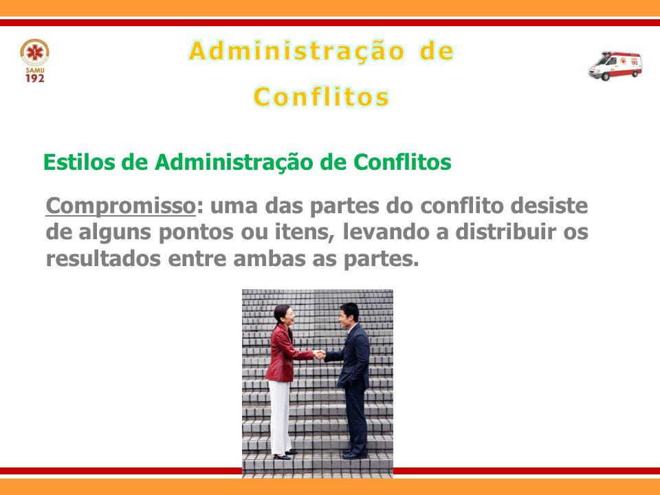 Compromisso: uma das partes do conflito desiste de alguns pontos ou itens, levando a distribuir os resultados entre ambas as partes. Estilos de Admini