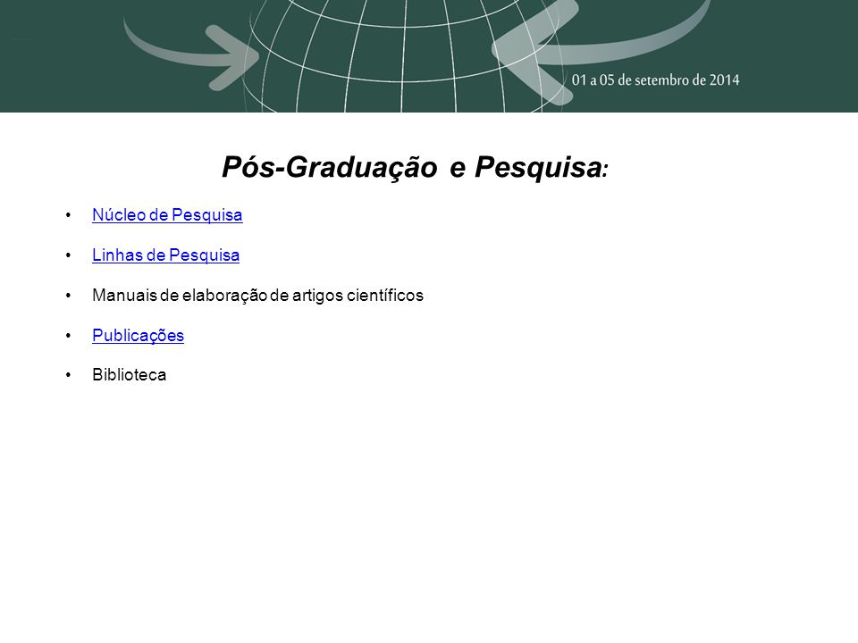 Pós-Graduação e Pesquisa : Núcleo de Pesquisa Linhas de Pesquisa Manuais de elaboração de artigos científicos Publicações Biblioteca