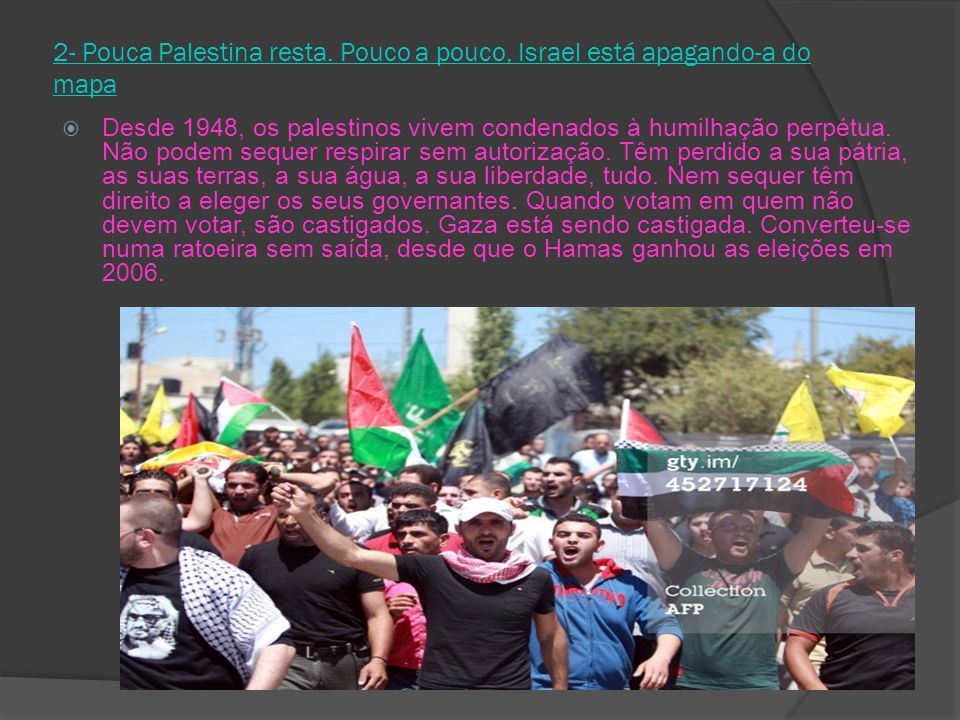 2- Pouca Palestina resta.