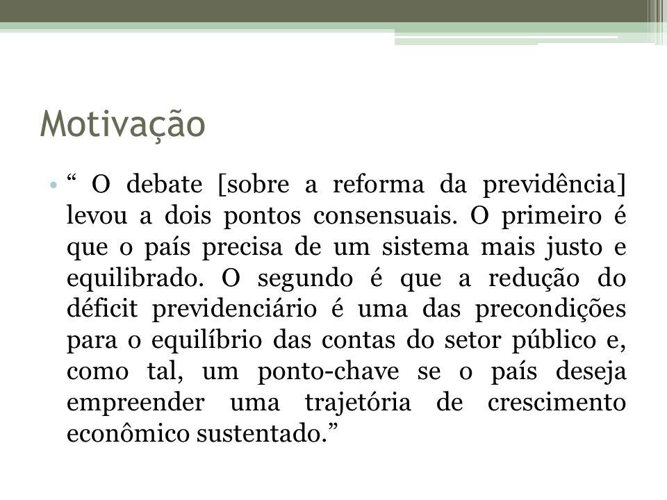 Motivação O debate [sobre a reforma da previdência] levou a dois pontos consensuais.