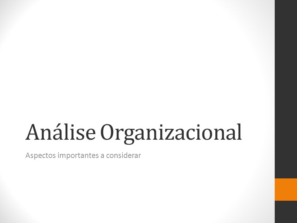 Análise Organizacional Aspectos importantes a considerar
