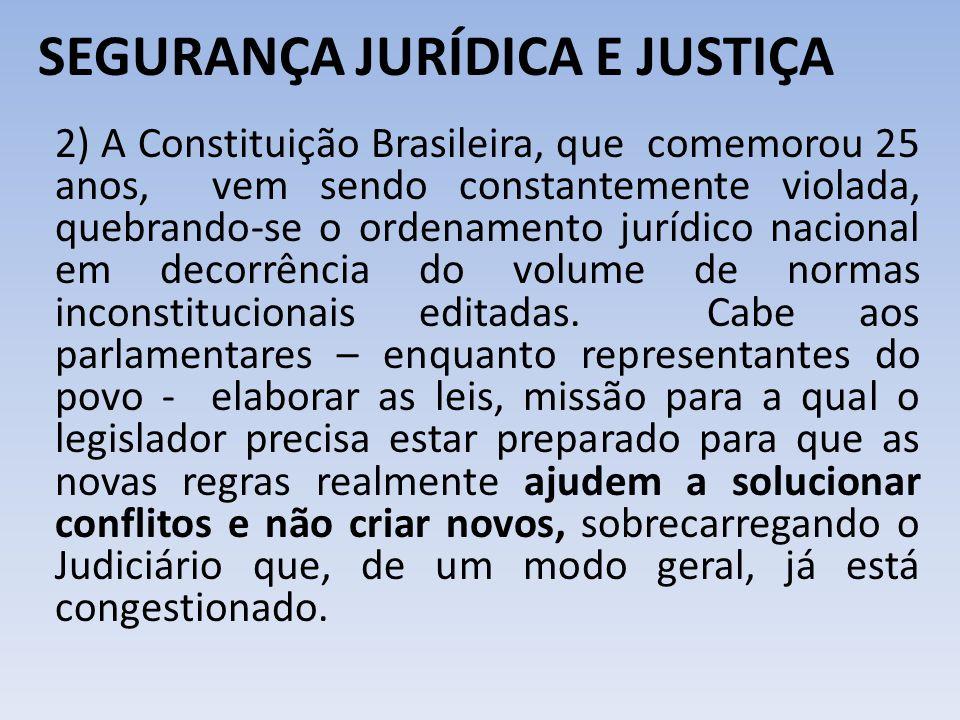 SEGURANÇA JURÍDICA E JUSTIÇA 2) A Constituição Brasileira, que comemorou 25 anos, vem sendo constantemente violada, quebrando-se o ordenamento jurídic