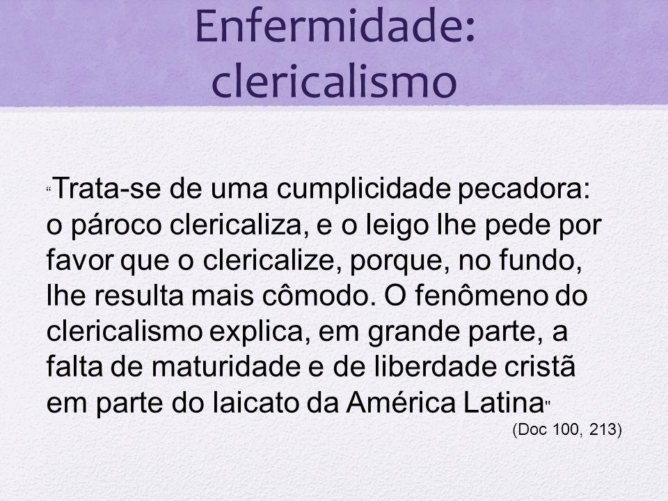 """Enfermidade: clericalismo """" Trata-se de uma cumplicidade pecadora: o pároco clericaliza, e o leigo lhe pede por favor que o clericalize, porque, no fu"""