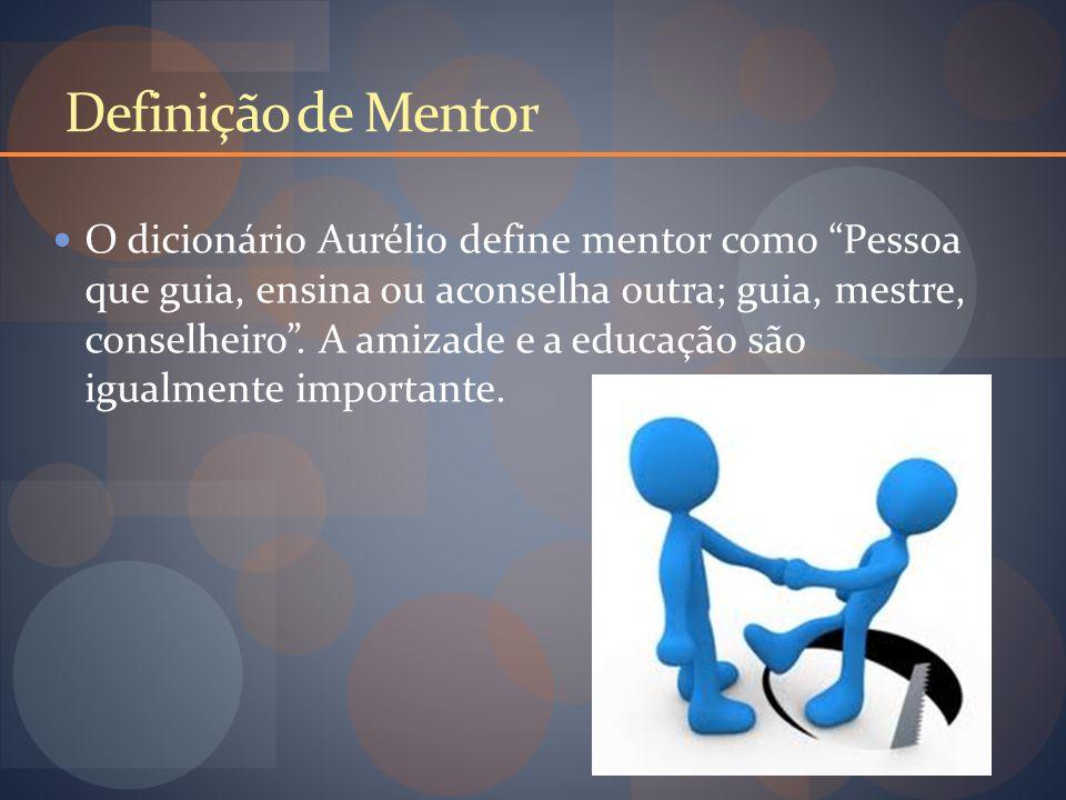 Definição de Mentor O dicionário Aurélio define mentor como Pessoa que guia, ensina ou aconselha outra; guia, mestre, conselheiro .