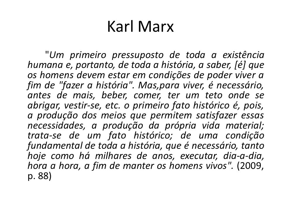 Karl Marx Forças produtivas: instrumentos e habilidades que possibilitam o controle das condições naturais (tecnologia, divisão do trabalho, etc.), e seu desenvolvimento é cumulativo.