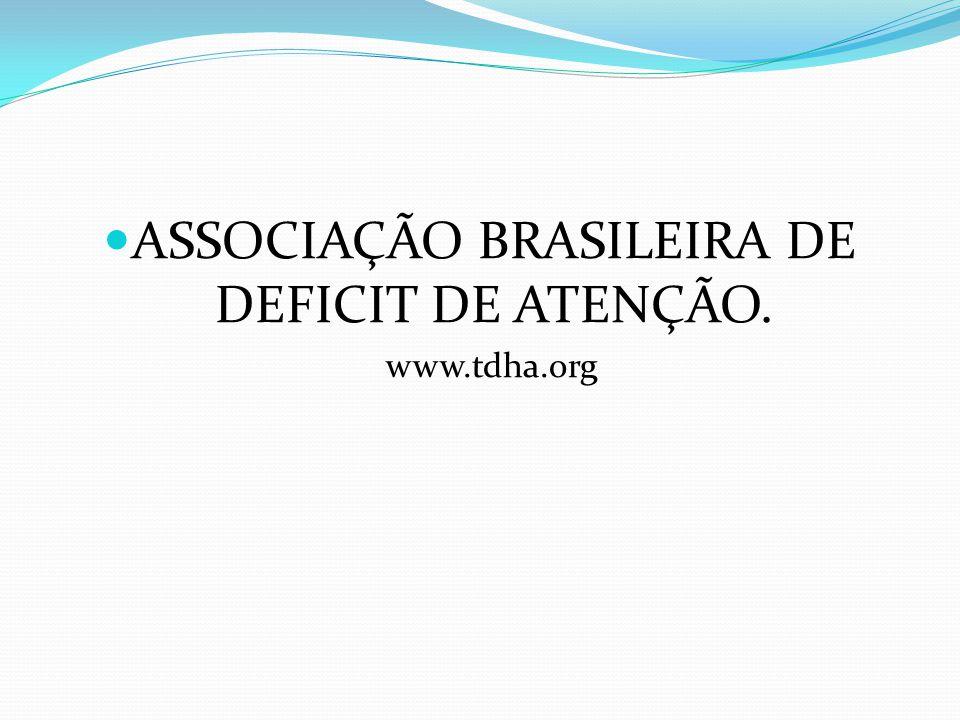 ASSOCIAÇÃO BRASILEIRA DE DEFICIT DE ATENÇÃO. www.tdha.org