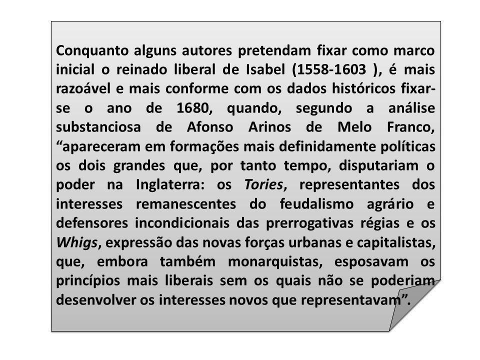 Conquanto alguns autores pretendam fixar como marco inicial o reinado liberal de Isabel (1558-1603 ), é mais razoável e mais conforme com os dados his