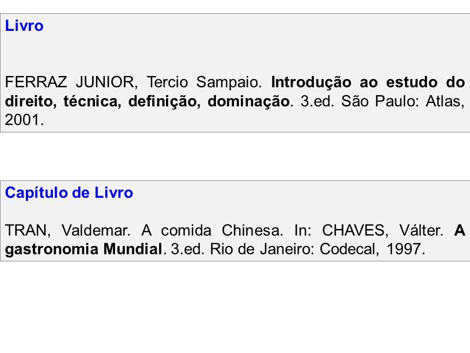 Livro FERRAZ JUNIOR, Tercio Sampaio. Introdução ao estudo do direito, técnica, definição, dominação. 3.ed. São Paulo: Atlas, 2001. Capítulo de Livro T