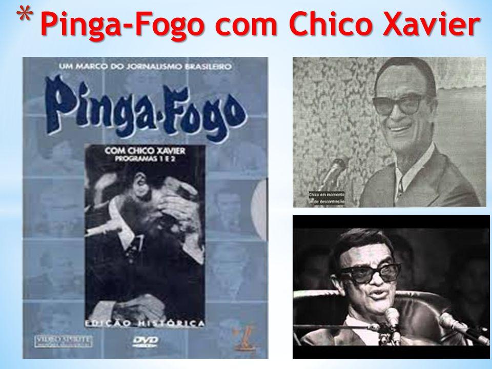 * Pinga-Fogo com Chico Xavier
