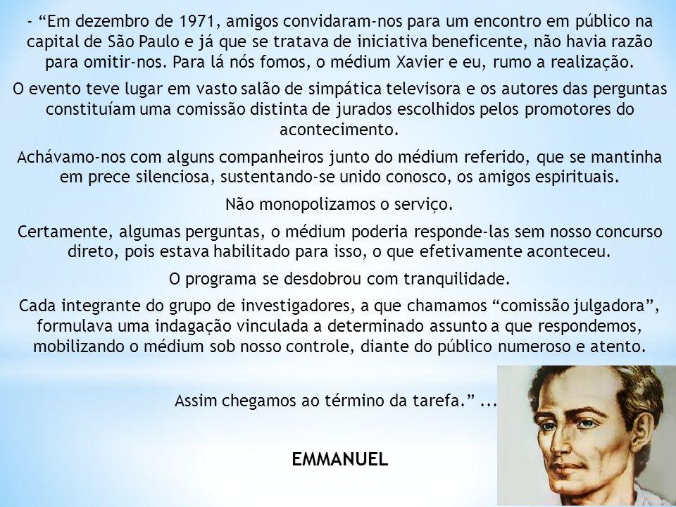 - Em dezembro de 1971, amigos convidaram-nos para um encontro em público na capital de São Paulo e já que se tratava de iniciativa beneficente, não havia razão para omitir-nos.