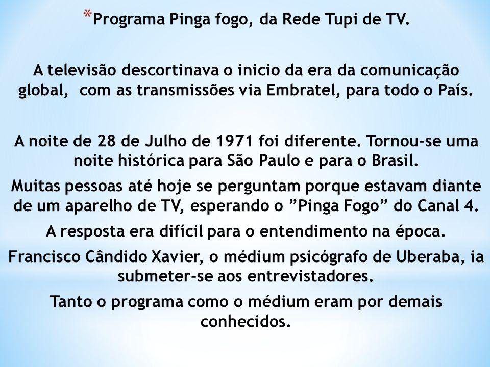 * Programa Pinga fogo, da Rede Tupi de TV.