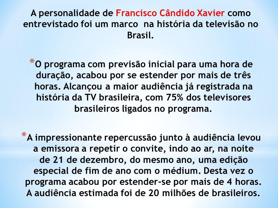 A personalidade de Francisco Cândido Xavier como entrevistado foi um marco na história da televisão no Brasil.
