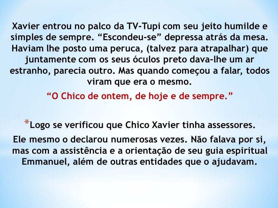 Xavier entrou no palco da TV-Tupi com seu jeito humilde e simples de sempre.
