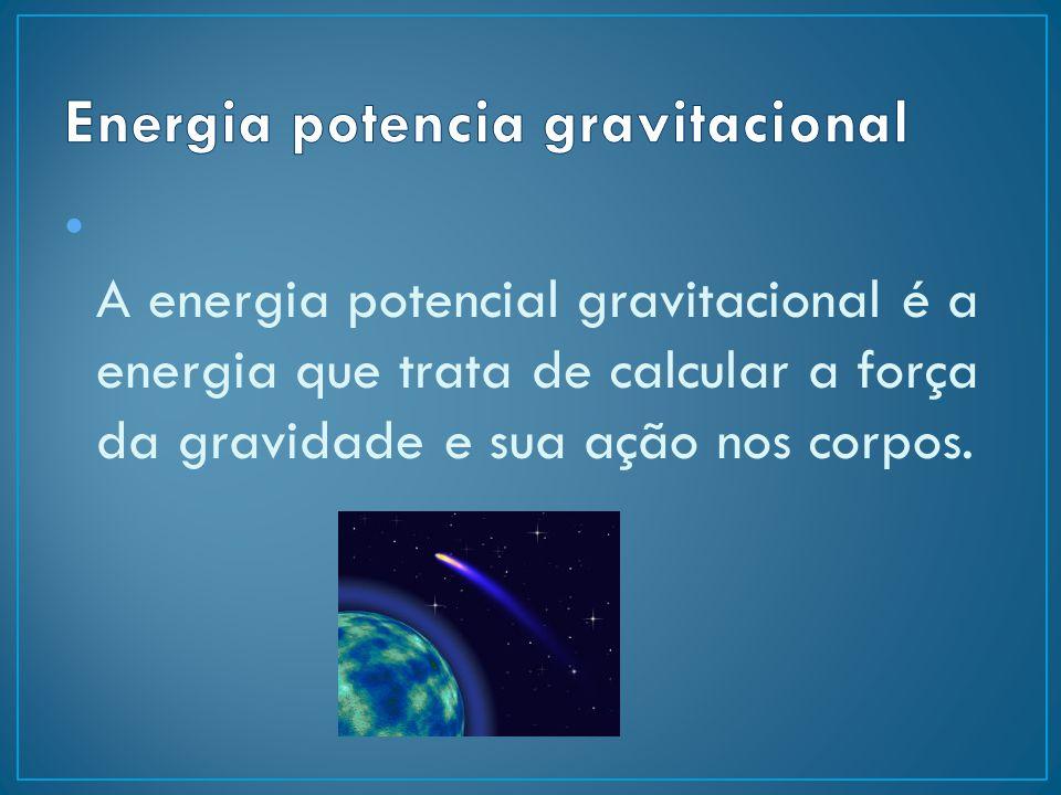 A energia potencial gravitacional é a energia que trata de calcular a força da gravidade e sua ação nos corpos.