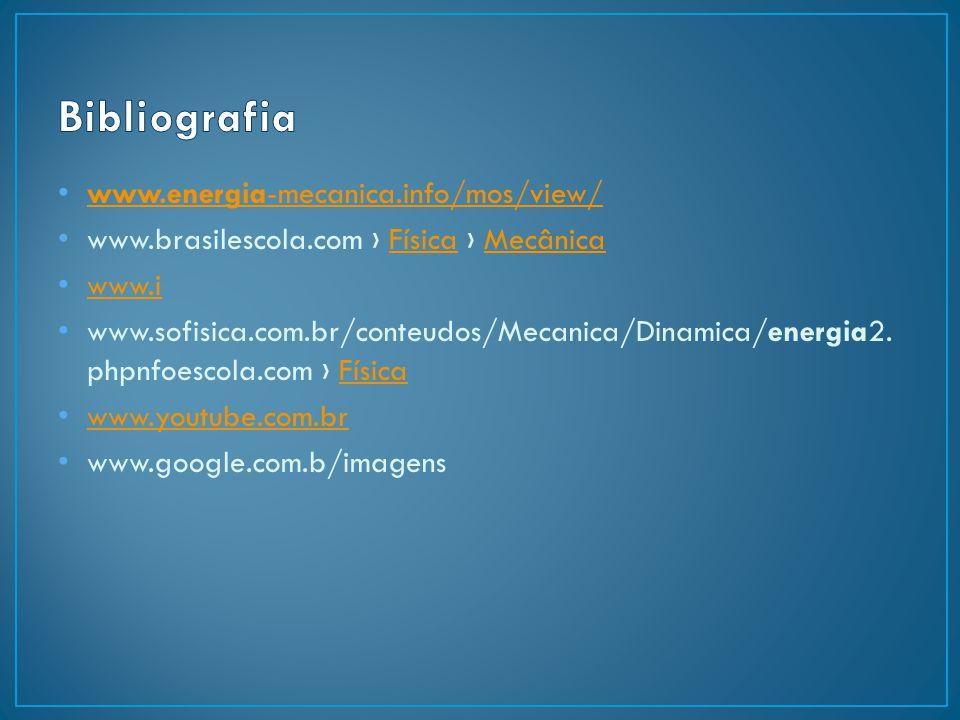 www.energia-mecanica.info/mos/view/ www.energia-mecanica.info/mos/view/ www.brasilescola.com › Física › Mecânica FísicaMecânica www.i www.sofisica.co