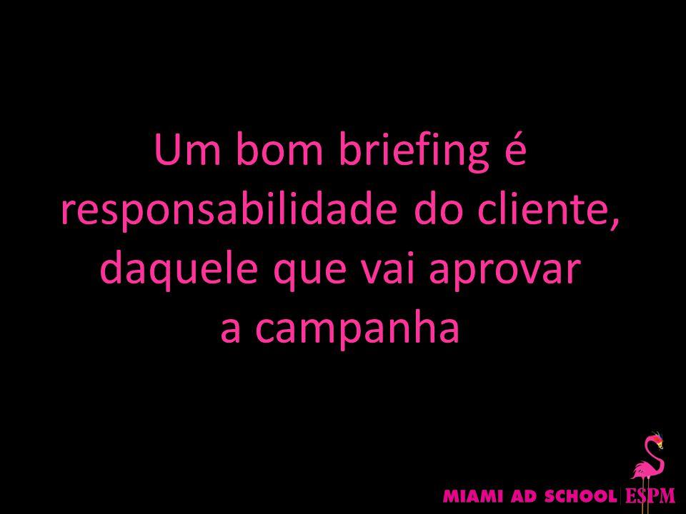 Um bom briefing é responsabilidade do cliente, daquele que vai aprovar a campanha
