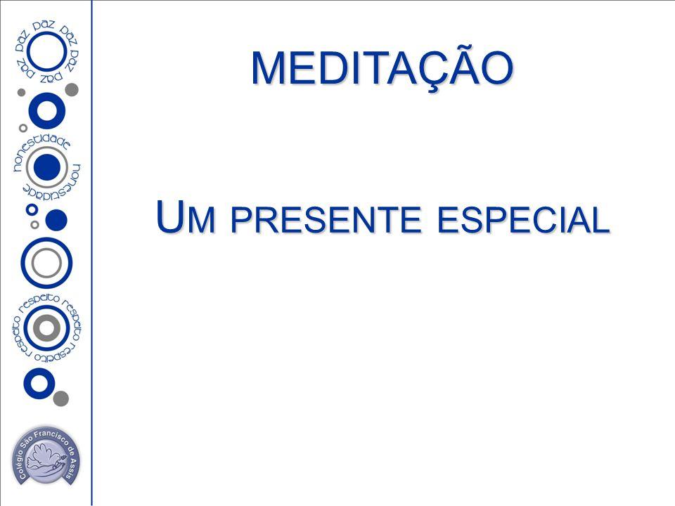 MEDITAÇÃO U M PRESENTE ESPECIAL