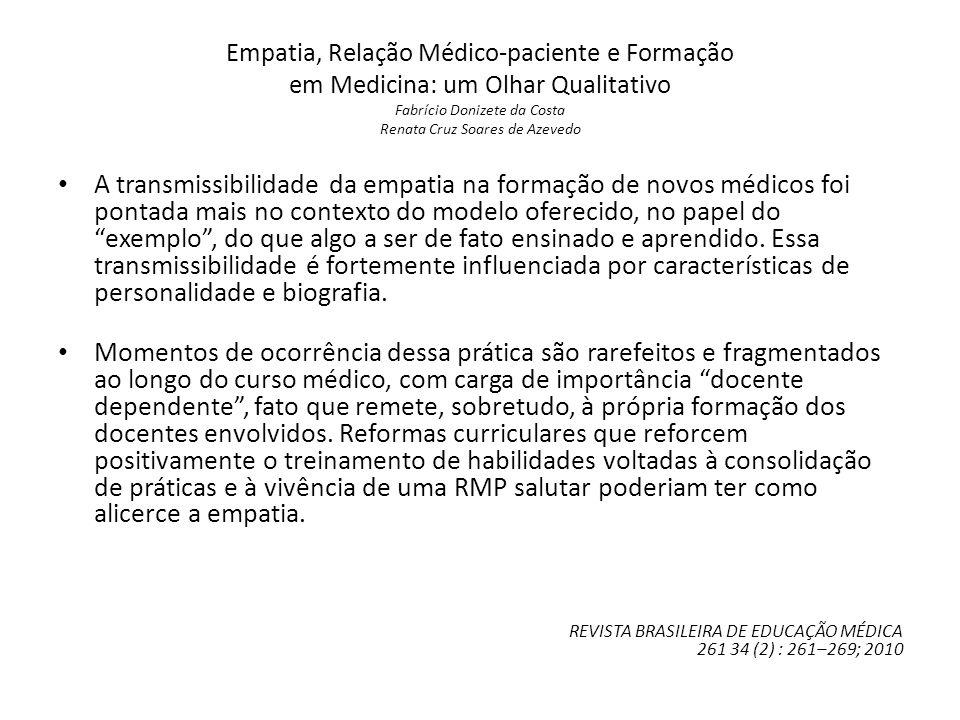 Empatia, Relação Médico-paciente e Formação em Medicina: um Olhar Qualitativo Fabrício Donizete da Costa Renata Cruz Soares de Azevedo A transmissibil