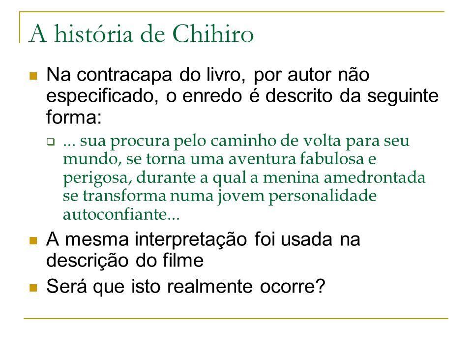 A história de Chihiro Na contracapa do livro, por autor não especificado, o enredo é descrito da seguinte forma: ...