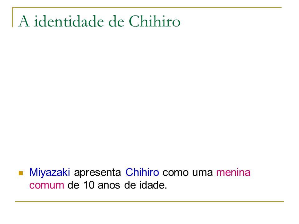 A identidade de Chihiro Miyazaki apresenta Chihiro como uma menina comum de 10 anos de idade.
