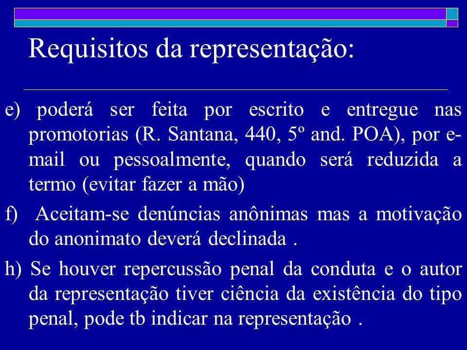 e) poderá ser feita por escrito e entregue nas promotorias (R.