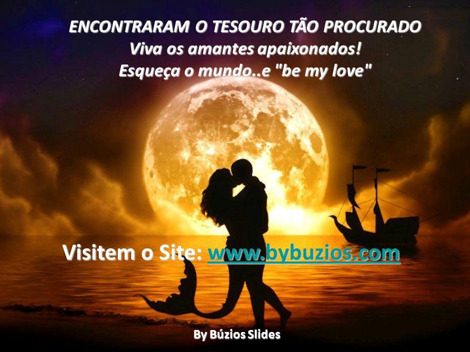 ENCONTRARAM O TESOURO TÃO PROCURADO Viva os amantes apaixonados.