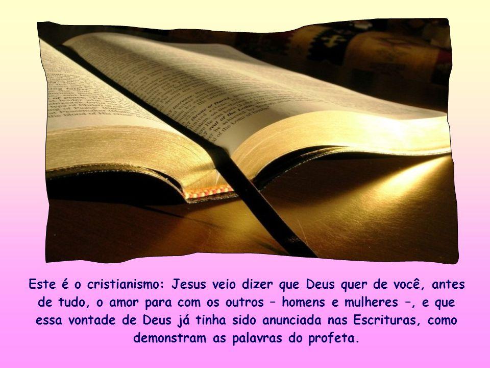 Ao citar essa frase do profeta Oseias, Jesus mostra que lhe agrada o conceito nela contido; com efeito, é a norma de seu próprio comportamento. Ela ex