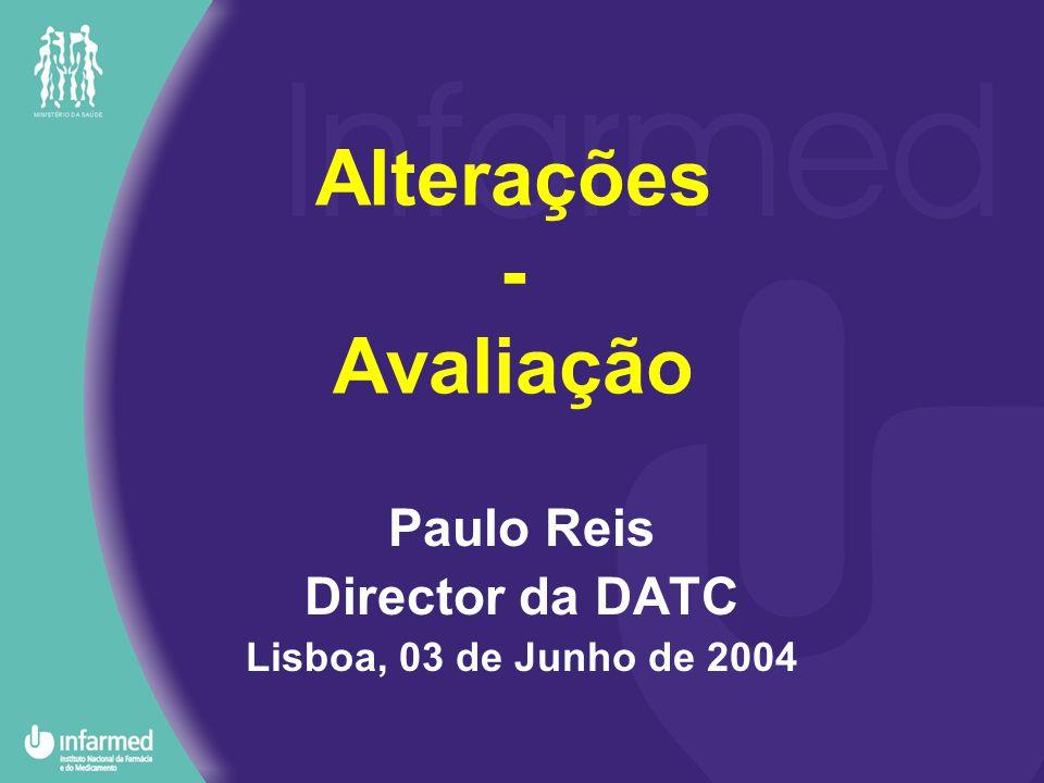 Alterações - Avaliação Paulo Reis Director da DATC Lisboa, 03 de Junho de 2004