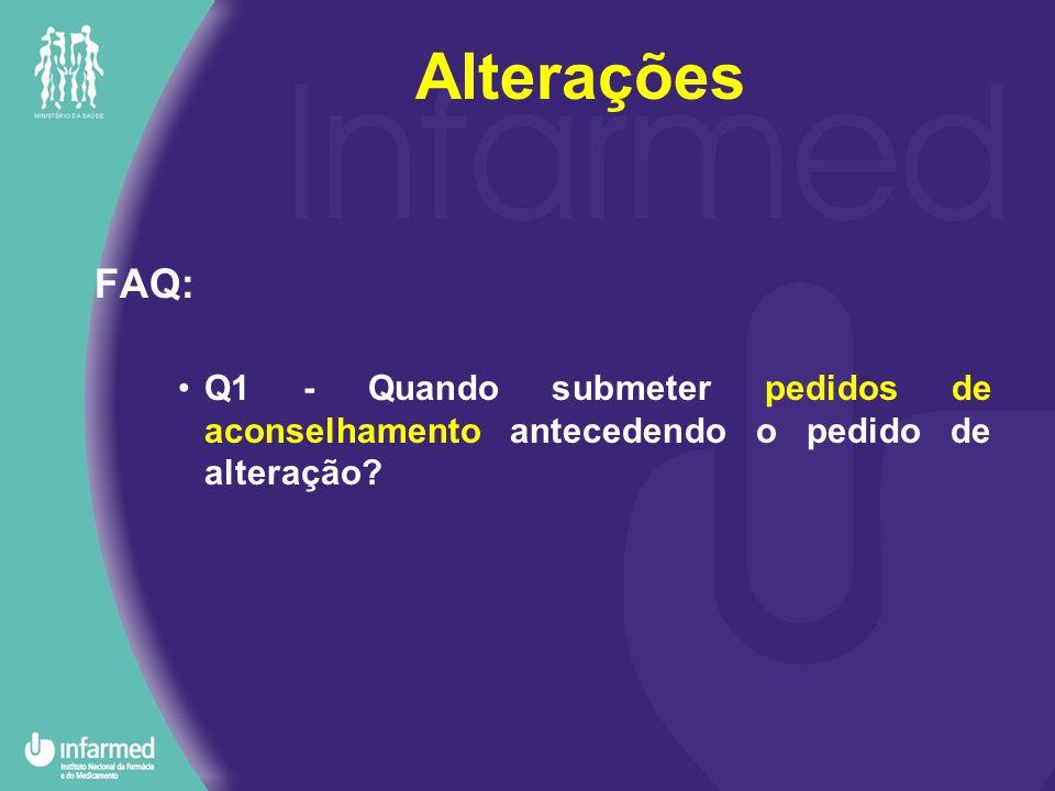 FAQ: Q1 - Quando submeter pedidos de aconselhamento antecedendo o pedido de alteração Alterações