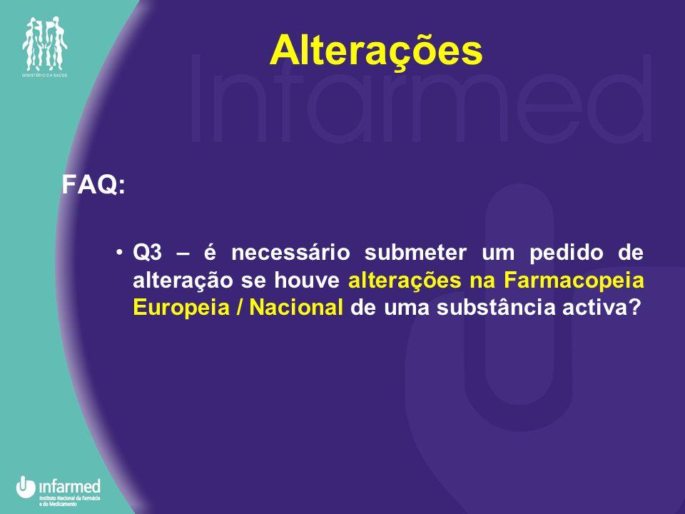 FAQ: Q3 – é necessário submeter um pedido de alteração se houve alterações na Farmacopeia Europeia / Nacional de uma substância activa.