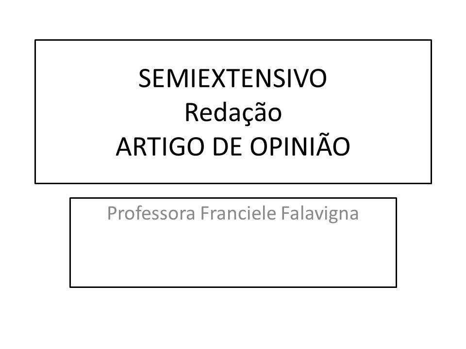 SEMIEXTENSIVO Redação ARTIGO DE OPINIÃO Professora Franciele Falavigna