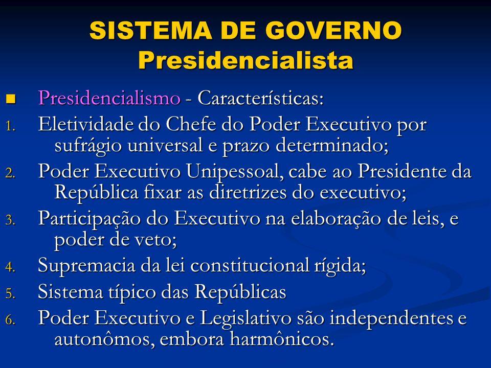 Presidencialismo - Características: Presidencialismo - Características: 1.