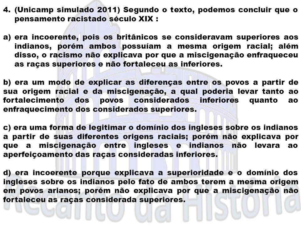4.(Unicamp simulado 2011) Segundo o texto, podemos concluir que o pensamento racistado século XIX : a)era incoerente, pois os britânicos se considerav