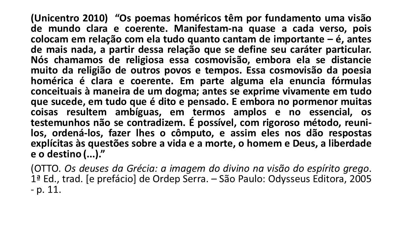(Unicentro 2010) Os poemas homéricos têm por fundamento uma visão de mundo clara e coerente.