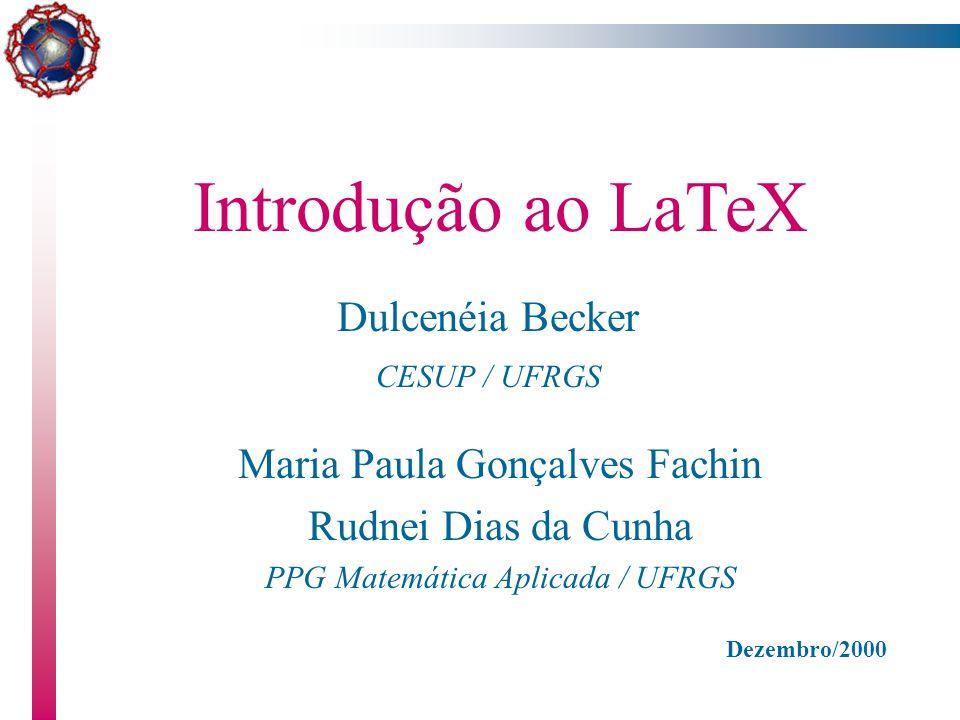 Introdução ao LaTeX - M.P.G. Fachin & R.D. da Cunha & D. Becker101 Citações bibliográficas