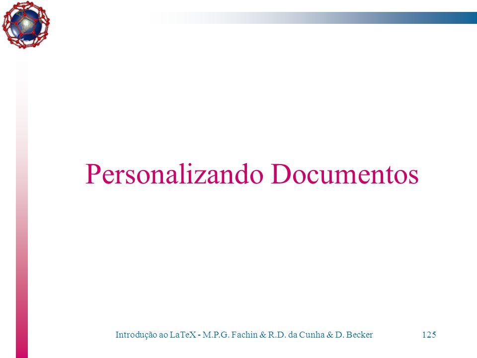 Introdução ao LaTeX - M.P.G. Fachin & R.D. da Cunha & D. Becker124 Citações bibliográficas \documentclass{article} \begin{document} \input introducao