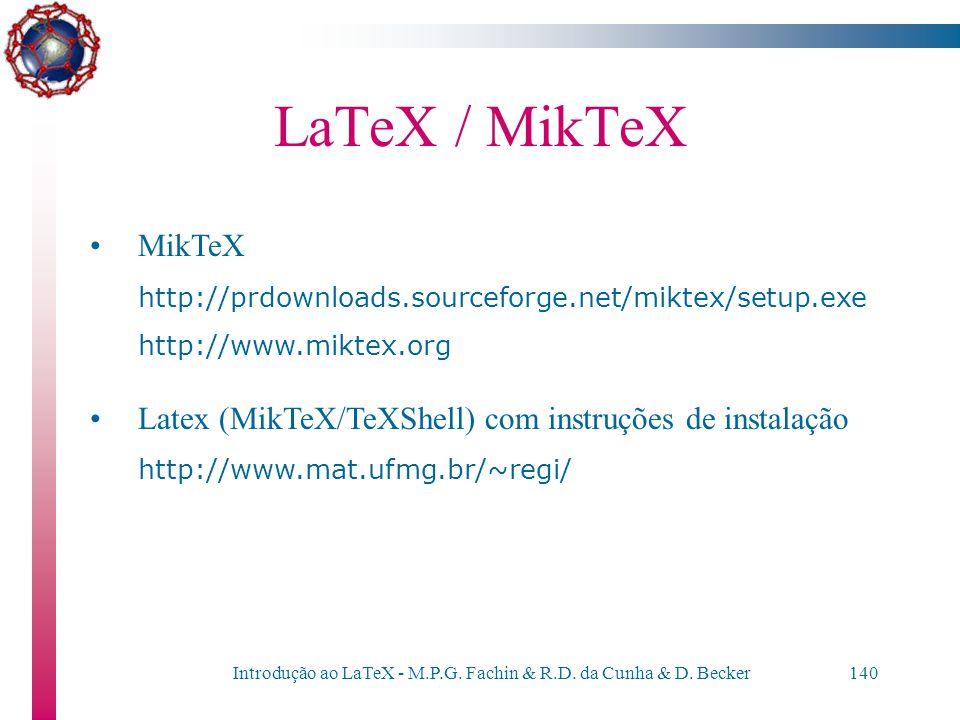 Introdução ao LaTeX - M.P.G. Fachin & R.D. da Cunha & D. Becker139 LaTeX na Internet