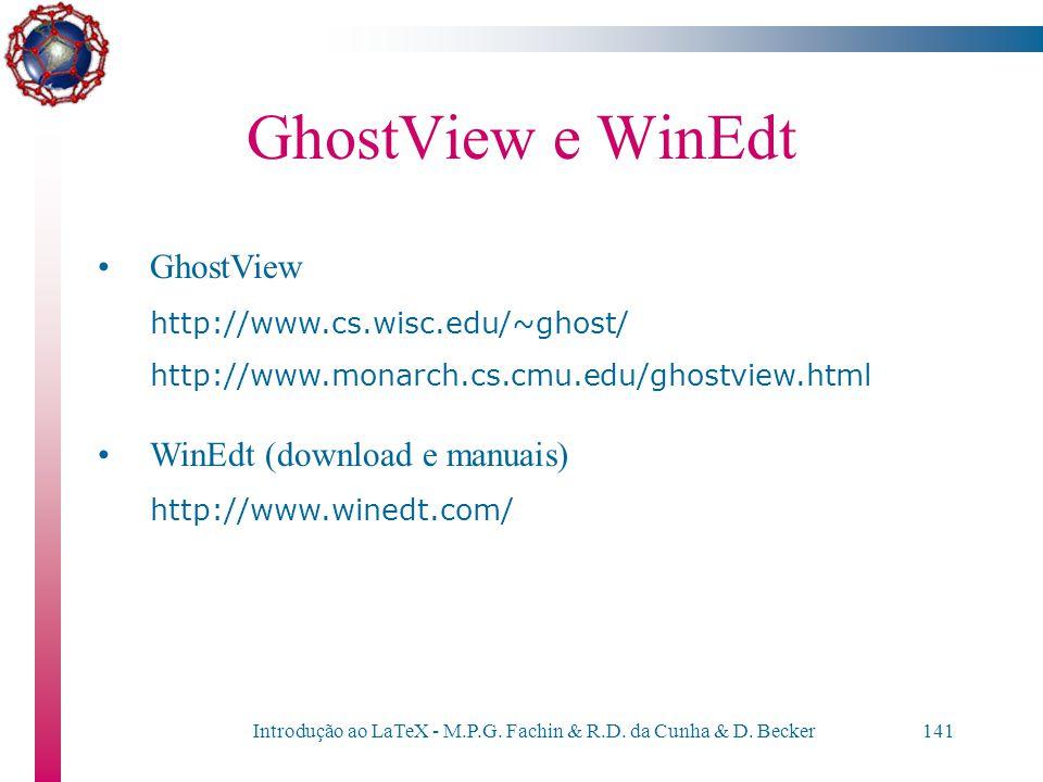 Introdução ao LaTeX - M.P.G. Fachin & R.D. da Cunha & D. Becker140 LaTeX / MikTeX MikTeX http://prdownloads.sourceforge.net/miktex/setup.exe http://ww