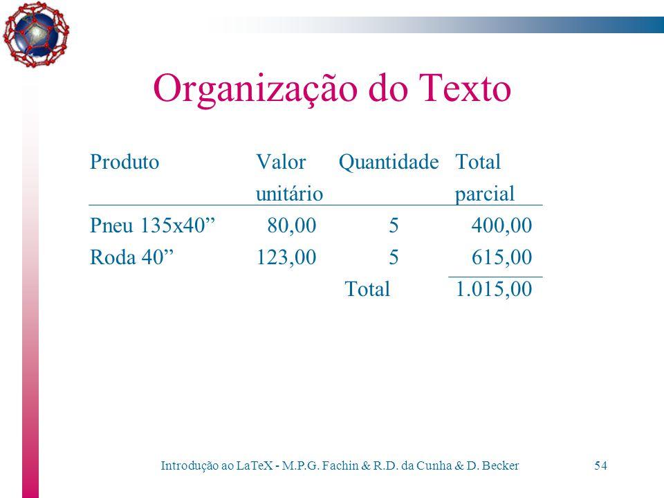 Introdução ao LaTeX - M.P.G. Fachin & R.D. da Cunha & D. Becker53 Organização do texto –Uma linha horizontal pode ser traçada parcialmente, abrangendo