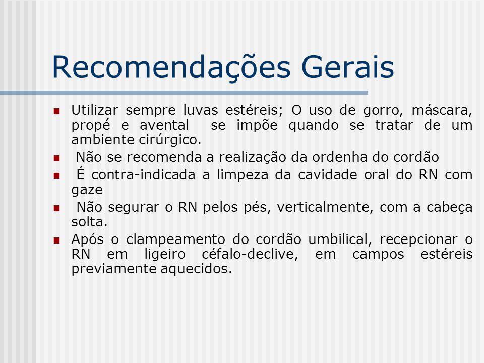 Recomendações Gerais Utilizar sempre luvas estéreis; O uso de gorro, máscara, propé e avental se impõe quando se tratar de um ambiente cirúrgico. Não