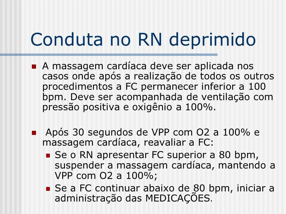 Conduta no RN deprimido A massagem cardíaca deve ser aplicada nos casos onde após a realização de todos os outros procedimentos a FC permanecer inferi