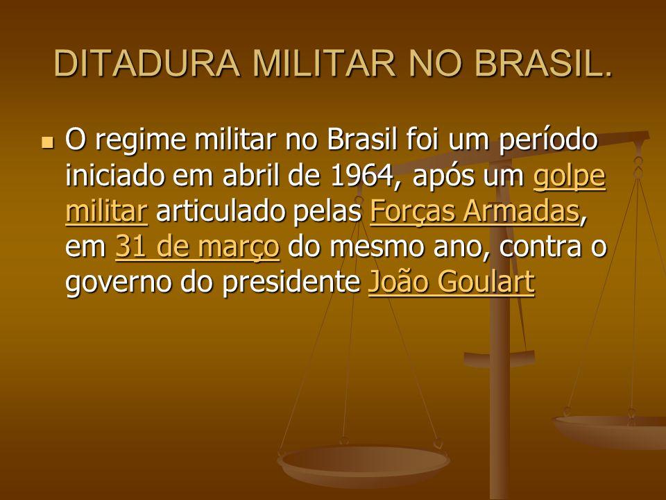 DITADURA MILITAR NO BRASIL.