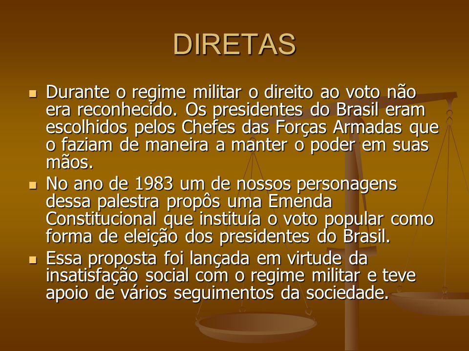 DIRETAS Durante o regime militar o direito ao voto não era reconhecido.