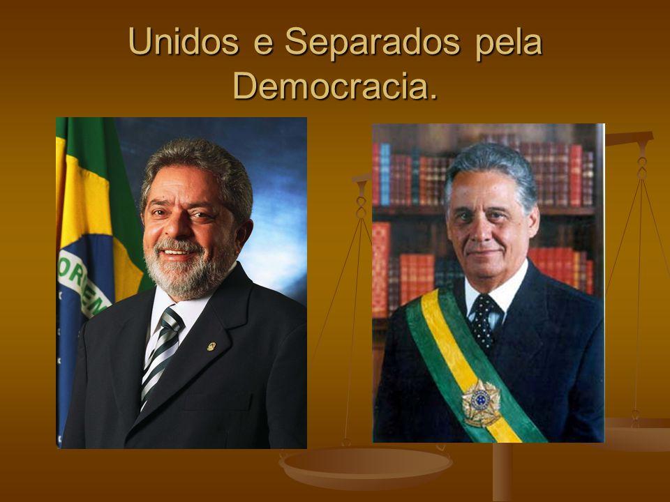 Unidos e Separados pela Democracia.