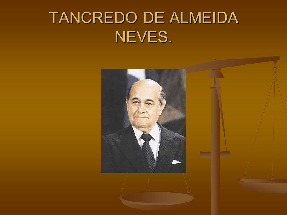 TANCREDO DE ALMEIDA NEVES.