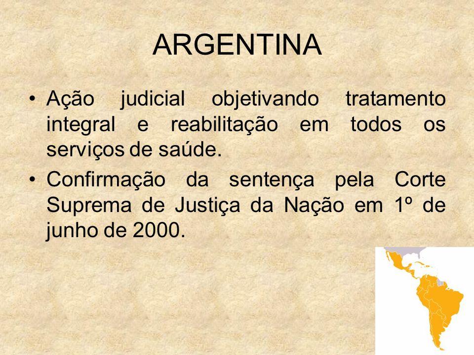 10 ARGENTINA Ação judicial objetivando tratamento integral e reabilitação em todos os serviços de saúde. Confirmação da sentença pela Corte Suprema de