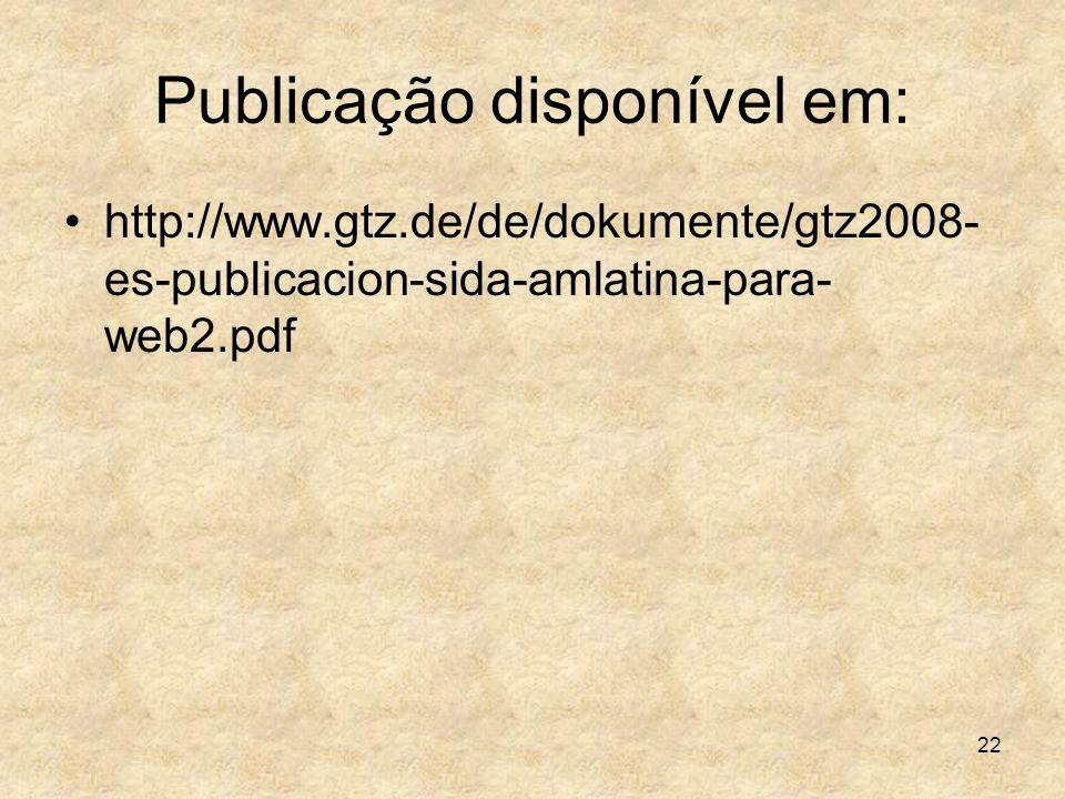 22 Publicação disponível em: http://www.gtz.de/de/dokumente/gtz2008- es-publicacion-sida-amlatina-para- web2.pdf